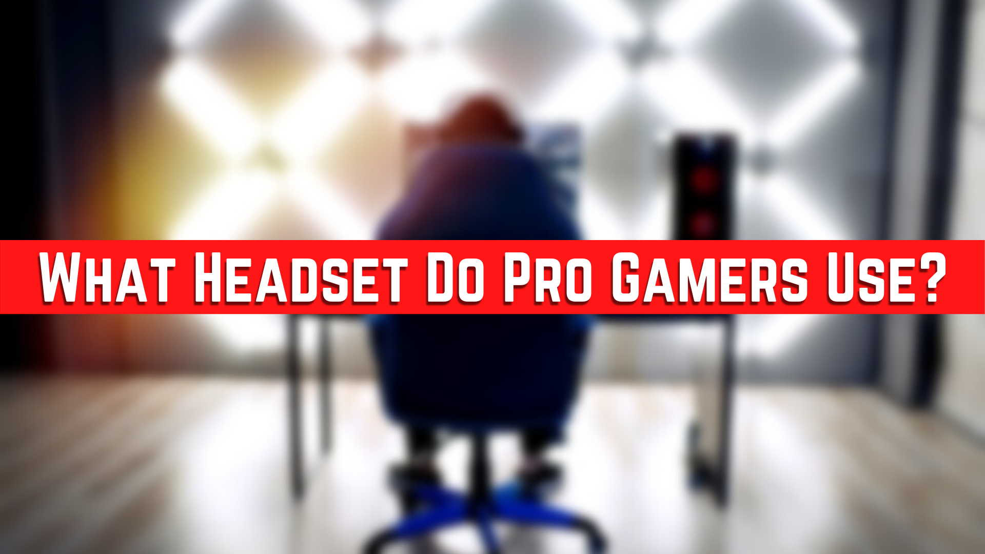 What Headset Do pro gamers Use